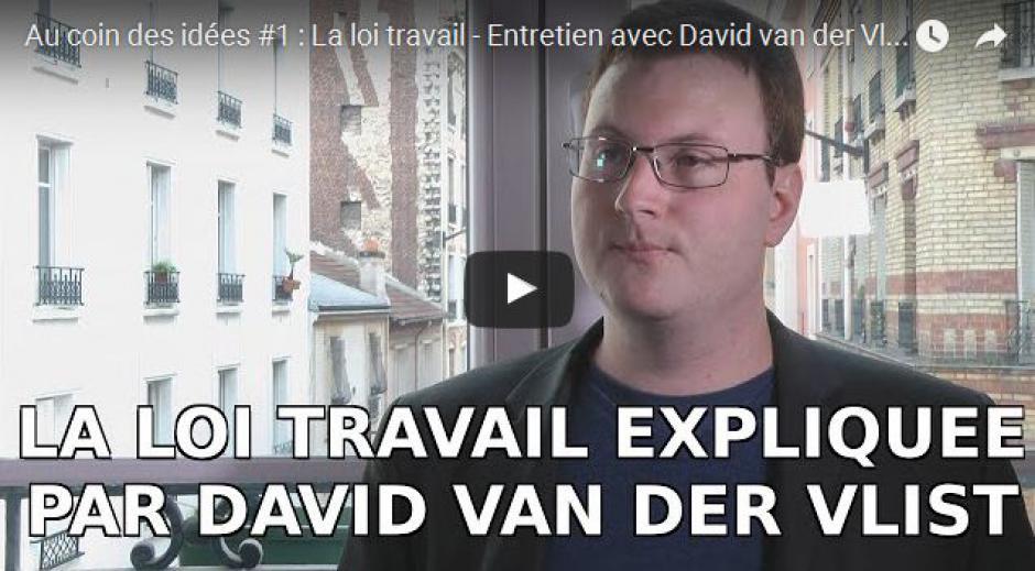 La loi travail - Entretien avec David van der Vlist, avocat en droit du travail au service du mouvement social (Vidéo)