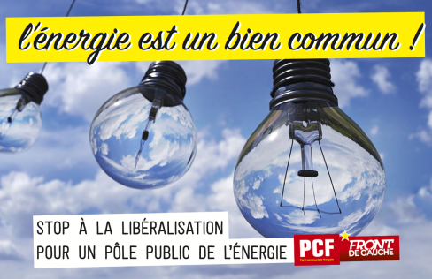 L'énergie est un bien commun : stop à la libéralisation pour un pôle public de l'énergie